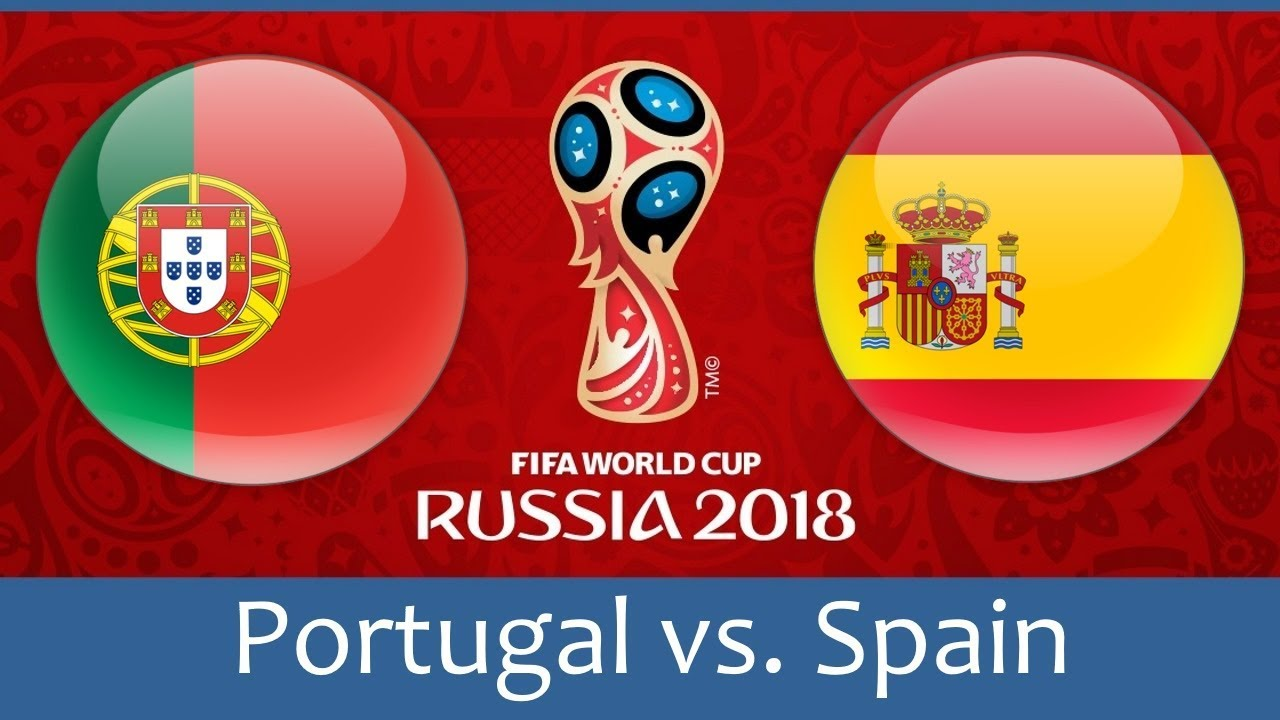 Russia 2018 : Spain Vs Portugal